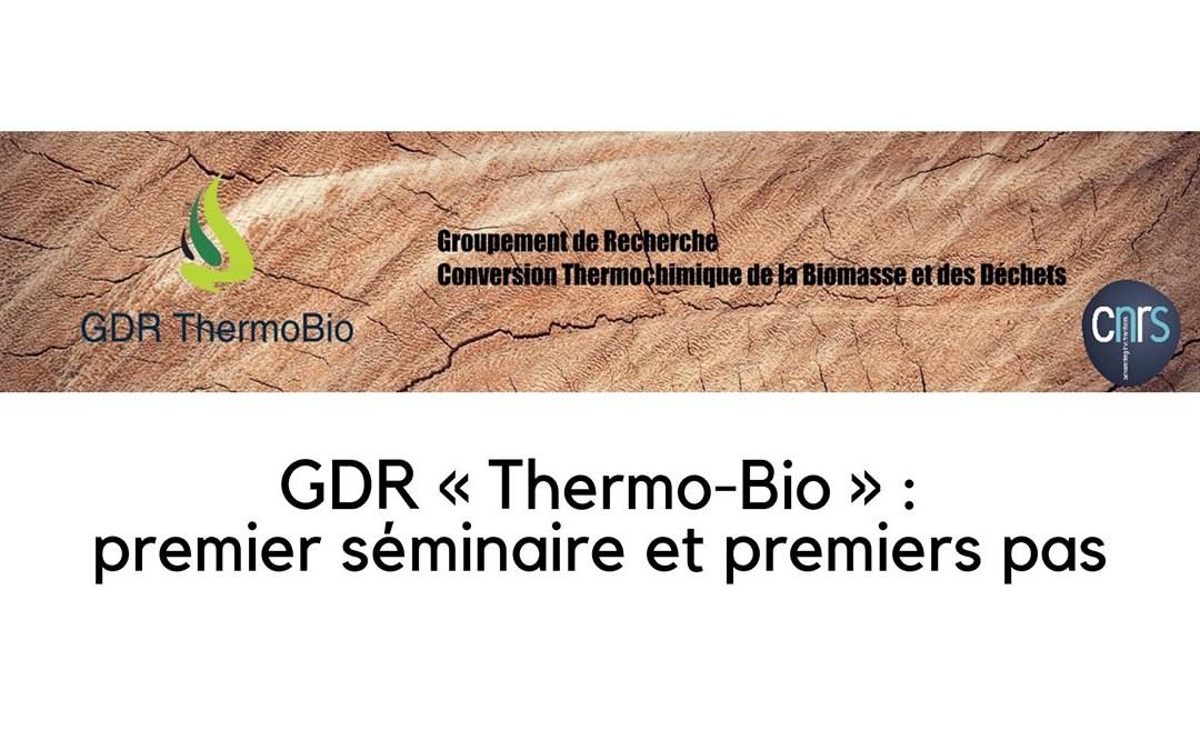 GDR « Thermo-Bio » : premier séminaire et premiers pas