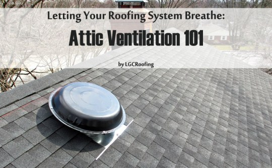 Letting Your Roofing System Breathe: Attic Ventilation 101