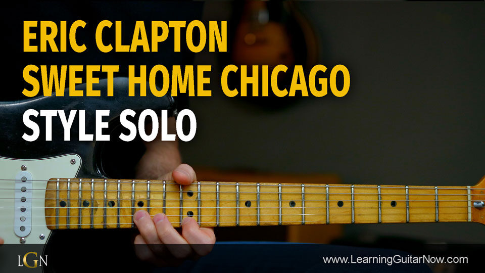 Last edit on sep 19 … Sweet Home Chicago Clapton Style Solo Lesson Podcast 76