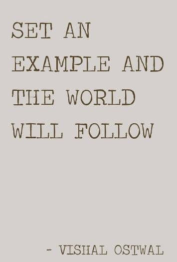 Set an example quote by vishal ostwal