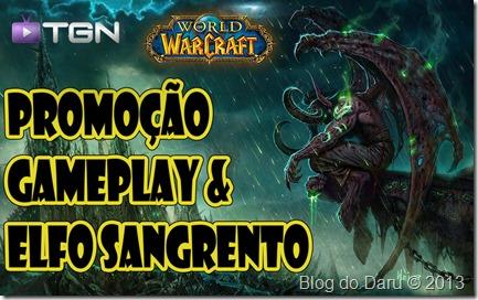 World of Warcraft – Promoção #Gameplay - Elfo Sangrento