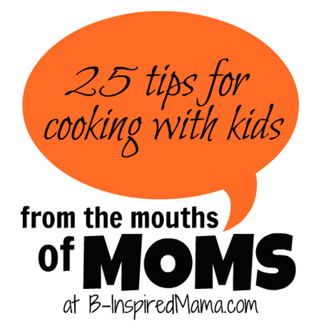 From the Mouths of Moms Cooking with Kids