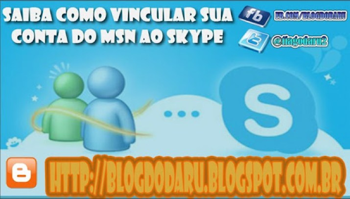 Aprenda como migrar-vincular sua conta do MSN Messenger para o Skype