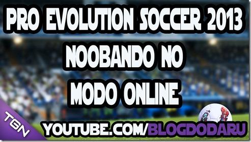 Pro Evolution Soccer 2013: Noobando no Modo Online