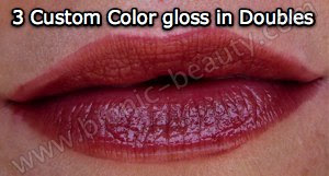 Three Custom Color lip gloss in Doubles