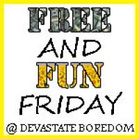 FREE and FUN Fridays at Devastate Boredom