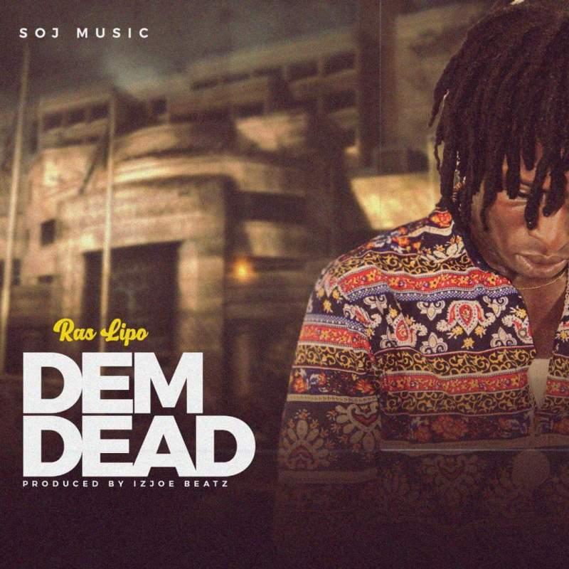 Ras Lipo - Dem Dead