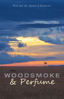 Woodsmoke & Perfume Poetry by John S Goulet