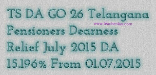Telangana DA GO 26 Pensioners Dearness Relief 15.196% from July 2015