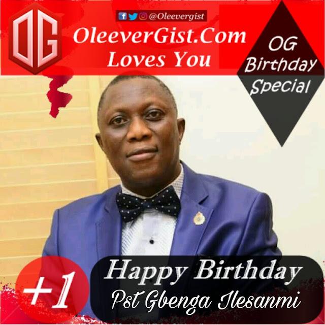 OG SPECIAL! Happy Birthday Wishes To Pst Gbenga Ilesanmi (Photos)
