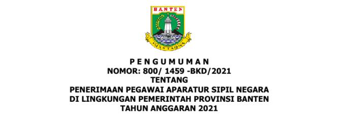 Rincian Formasi dan Persyaratan Pendaftaran CPNS dan PPPK Provinsi Banten Tahun  RINCIAN FORMASI DAN PERSYARATAN PENDAFTARAN CPNS DAN PPPK PROVINSI BANTEN TAHUN 2021