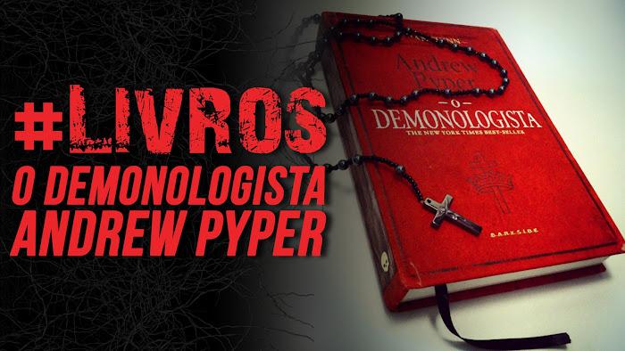 #LIVROS: O Demonologista - Andrew Pyper (DarkSide Books)