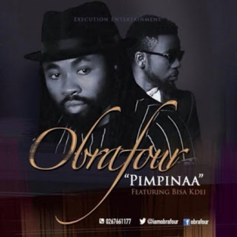 Lyrics :Obrafour ft Bisa Kdei-Pimpinaa [Lyrics]