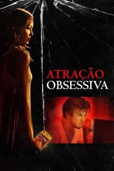 Baixar Filme Atração Obsessiva (2018) Dublado Torrent Grátis