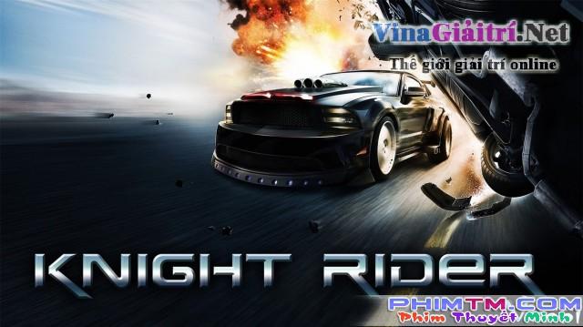 Xem Phim Hiệp Sĩ Tốc Độ - Knight Rider - phimtm.com - Ảnh 1