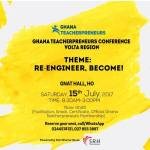Re-engineer, Become! The first edition of Ghana TeacherPreneurs Conference to be held in Ho on July 15th. Register NOW!!