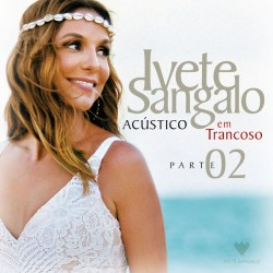 Download Acústico em Trancoso, Pt. 2 (Ao Vivo) [Album] [Exclusivo], Baixar Acústico em Trancoso, Pt. 2 (Ao Vivo) [Album] [Exclusivo]
