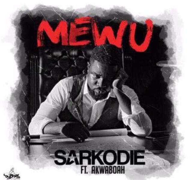 Ma Wo Duniya Hu Wo Tare: [Lyrics]Mewu-Sarkodie Ft Akwaboah