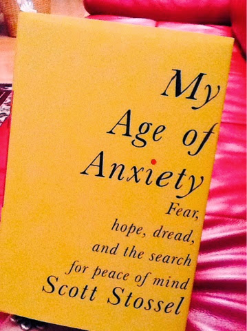 My Age of Anxiety: Fear, Hope, Dread, and the Search for Peace of Mind anxiety book