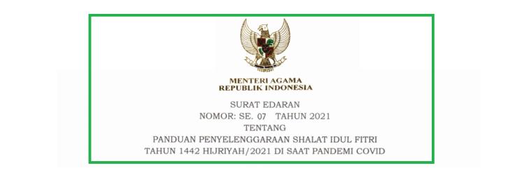 Surat Edaran (SE) Menag Nomor 07 Tahun 2021 Tentang Panduan Penyelenggaraan Shalat Idul Fitri 2021 (1442 H)