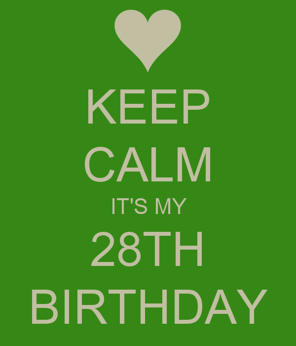 Happy 28th Birthday to Me