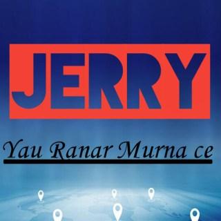 Music : Jerry (Irimiya Liti) ~ Yau Ranar Murna