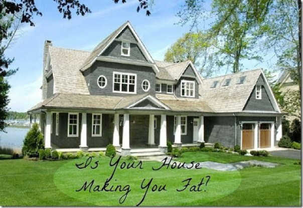 is-your-house-making-you-fat