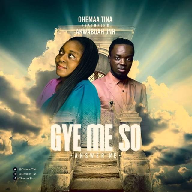 Ohemaa Tina - Gye Me So (feat. Akwaboah)