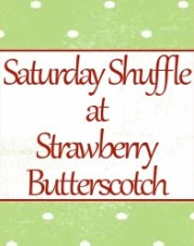 Saturday Shuffle Blog Hop #87