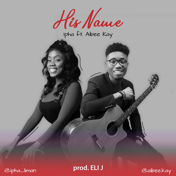 IMG ORG 1563972245006 Download Ipha – His Name Ft. AIbee Kay | @ipha_liman @aibee.kay Ipha, Albee Kay