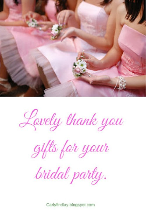 Bridesmaids in pink dresses, with text Lovely thank you gifts for your bridal party.