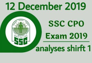 SSC CPO Exam Analysis 2019 Tier 1, 12th December