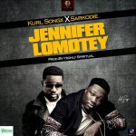 [Music] Kurl Songx ft. Sarkodie – Jennifer Lomotey (Prod. by Kaywa)