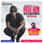 [Music] Epixode – Over Dem (Stoner Riddim) (Prod. by Lexyz) (Hosted by Dj Mono)