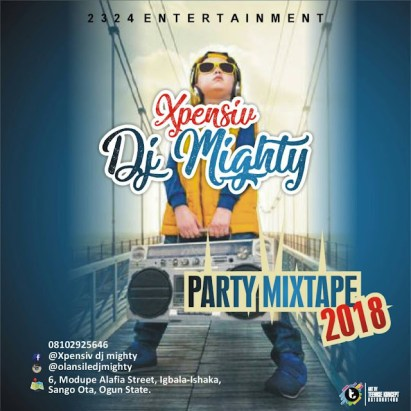 Mixtape : Xpensiv DJ Mighty – Party Mixtape 2018