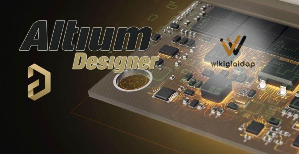 tổng quan về Altium designer 21