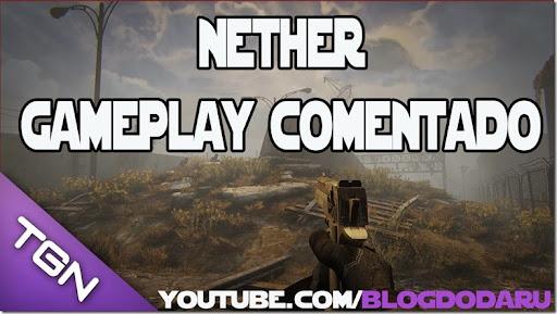 Nether: Gameplay Comentado