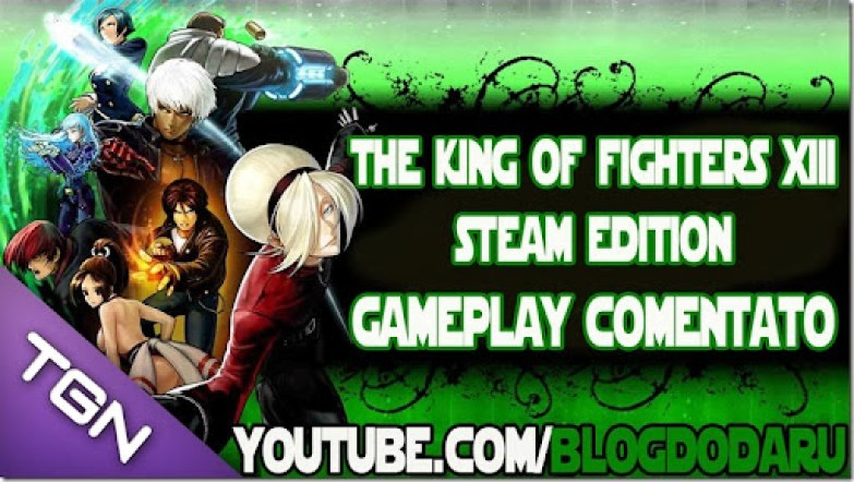 The King of Fighters XIII: Steam Edition - Gameplay Comentado