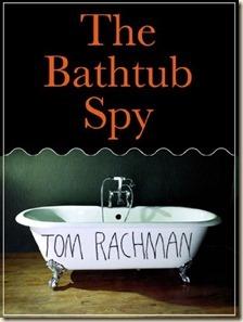 RachmanT-BathtubSpy