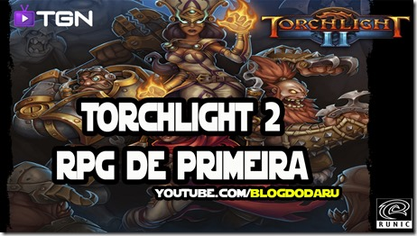 Torchlight 2 - Gameplay RPG de primeira