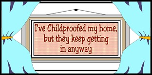 child proof home sign