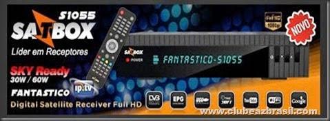 SATBOX FANTÁSTICO S1055 HD IPTV PRIMEIRA ATUALIZAÇÃO - 26.07.2015