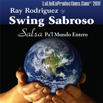 Ray Rodriguez Y Swing Sabroso - Salsa Pa El Mundo Entero