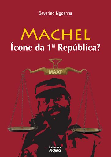 Machel: Icone da Primeira República?
