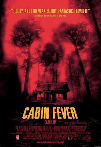 https://i1.wp.com/lh4.ggpht.com/_IGcPoXkEPio/R4-lF5vx6II/AAAAAAAAAmw/ZmfWnKfrn9g/cabin_fever_poster_01.jpg