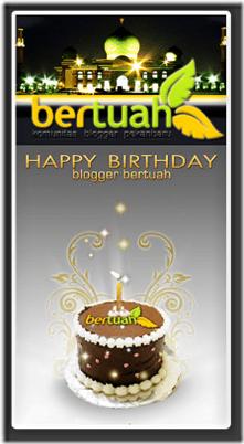 Happy Birtday Blogger Bertuah