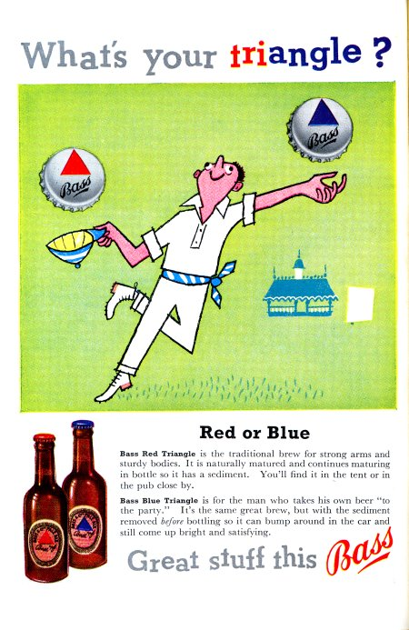 An advert for Bass beer from 1955 -- red triangle is bottle conditioned, but blue triangle is better for taking to cricket matches!