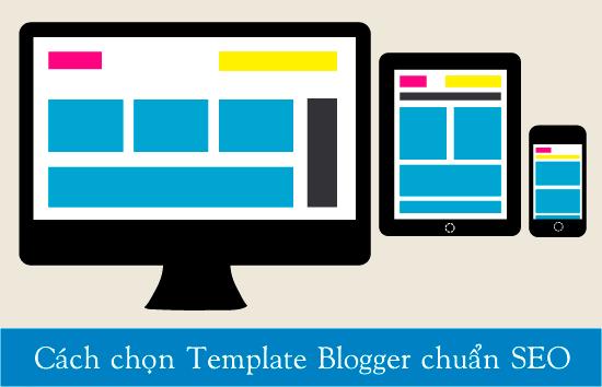 Chia sẻ cách chọn Template Blogspot hỗ trợ SEO tốt nhất