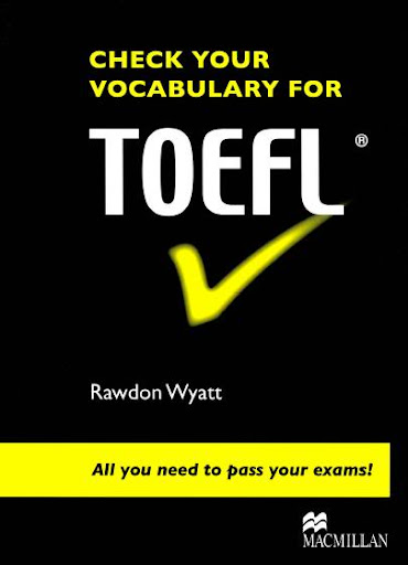 Check Your Vocabulary for TOEFL 2008 Edition All you need to pass your exams!