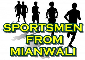 SPORTSMEN FROM MIANWALI